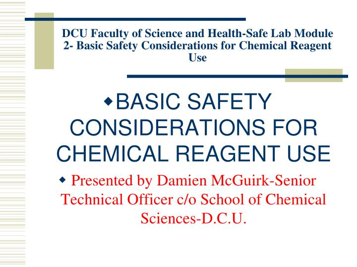 DCU Faculty of Science and Health-Safe Lab Module 2- Basic Safety Considerations for Chemical Reagen...