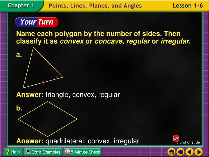 Name each polygon by the number of sides. Then