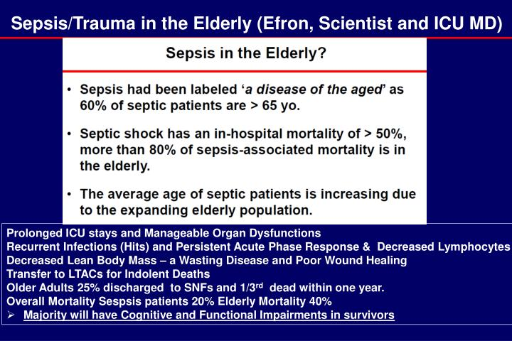 Sepsis/Trauma in the Elderly (Efron, Scientist and ICU MD)