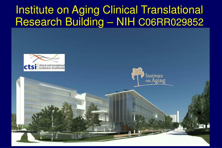 Institute on Aging Clinical Translational