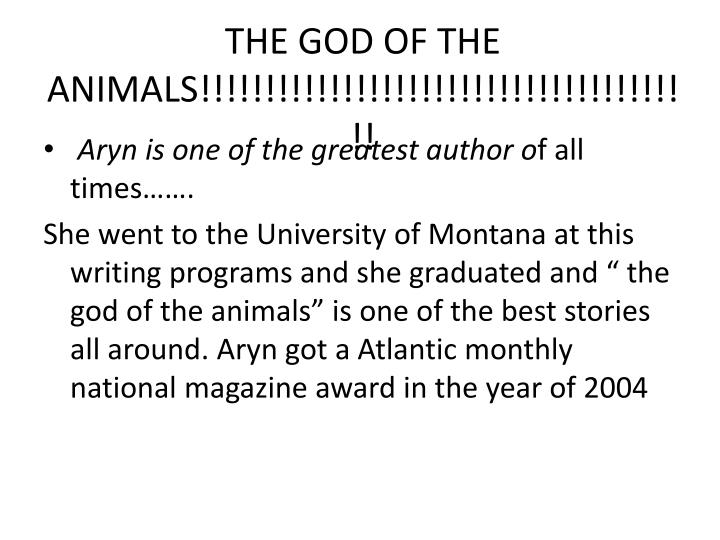 THE GOD OF THE ANIMALS!!!!!!!!!!!!!!!!!!!!!!!!!!!!!!!!!!!!!!!