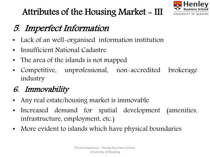 Attributes of the Housing Market - III