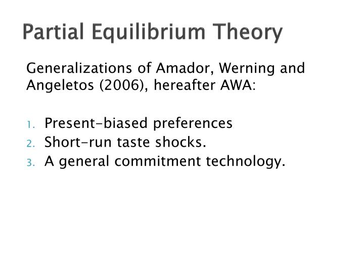 Partial Equilibrium Theory