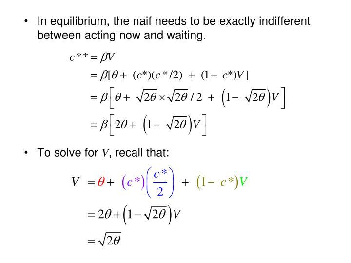 In equilibrium, the