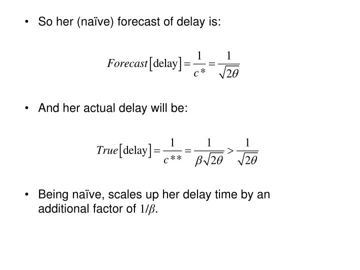 So her (naïve) forecast of delay is: