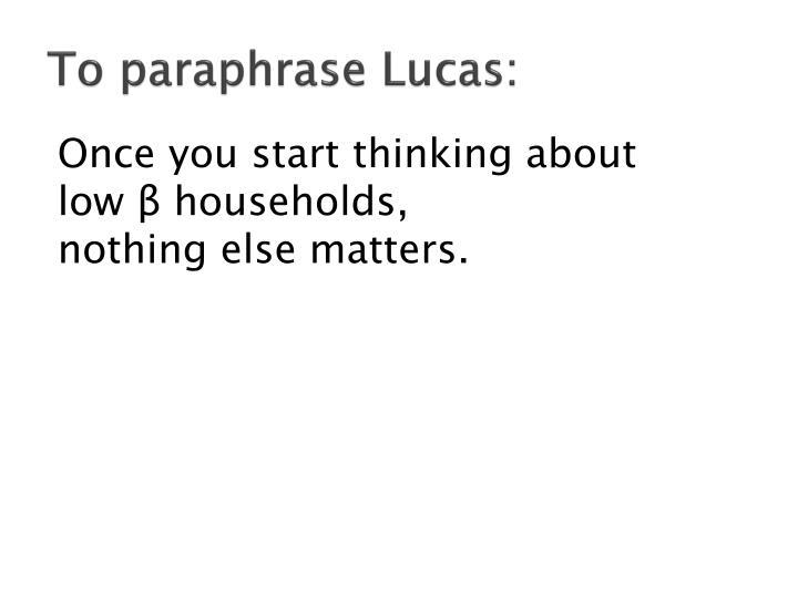 To paraphrase Lucas: