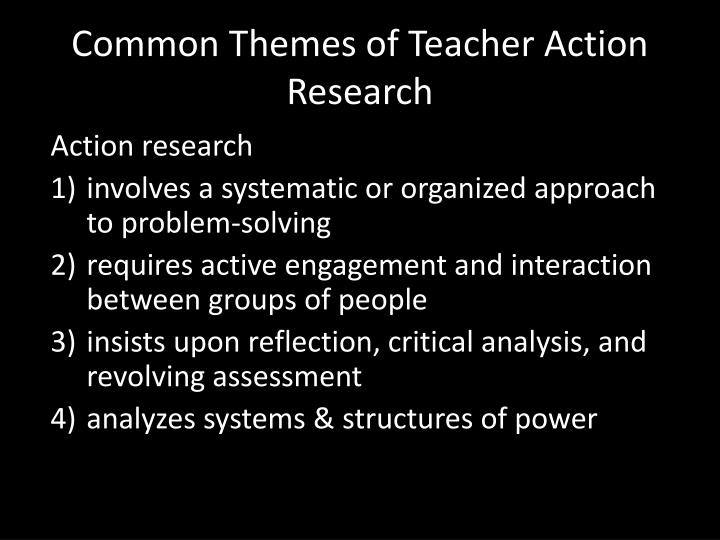Common Themes of Teacher Action Research