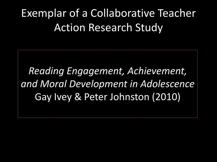 Exemplar of a Collaborative Teacher Action Research Study