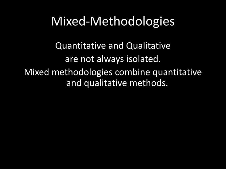 Mixed-Methodologies