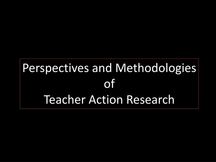 Perspectives and Methodologies of