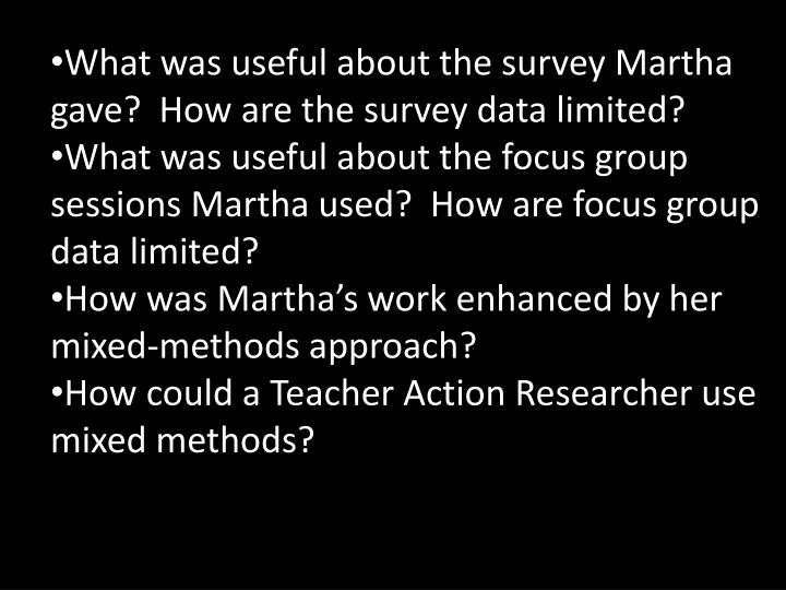 What was useful about the survey Martha gave?