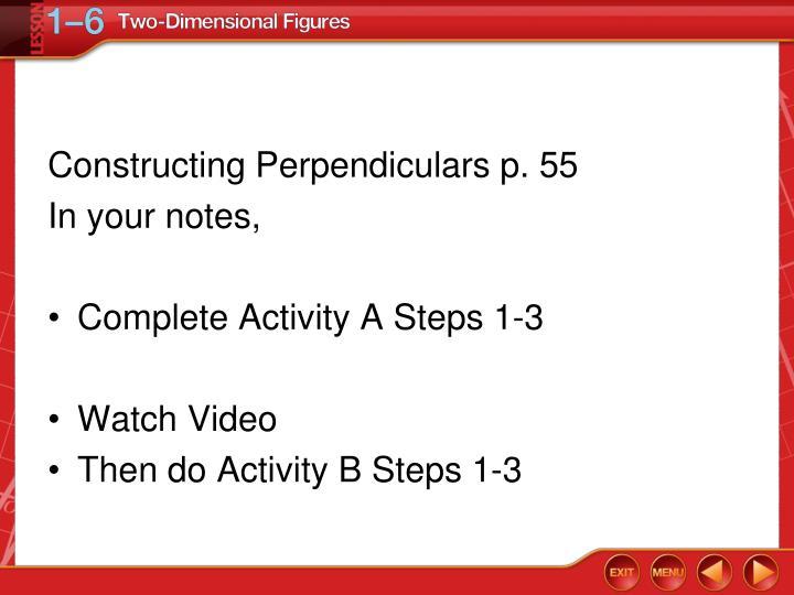 Constructing Perpendiculars p. 55