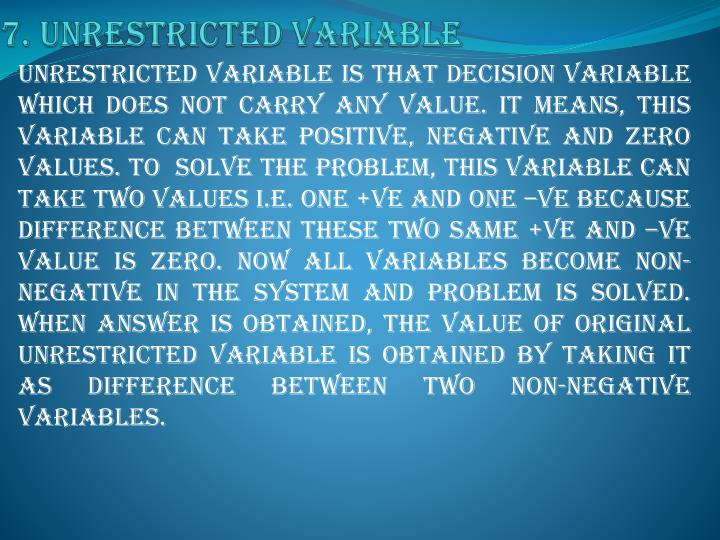 7. Unrestricted variable