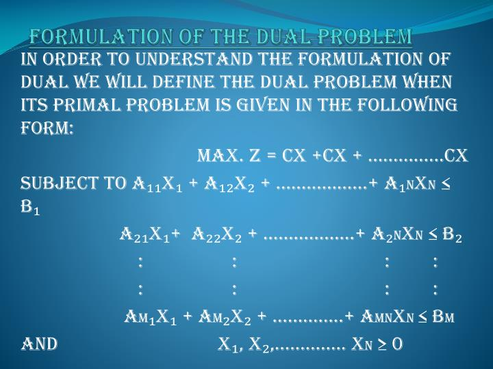 FORMULATION OF THE DUAL PROBLEM