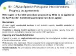 iii 1 cam at spanish portuguese interconnections progress on agreements