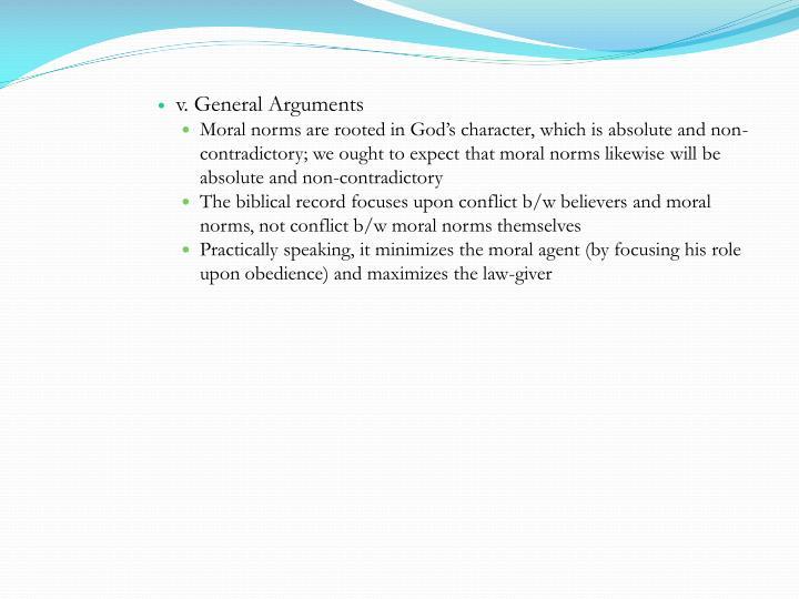 v. General Arguments