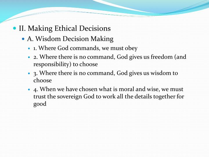 II. Making Ethical Decisions
