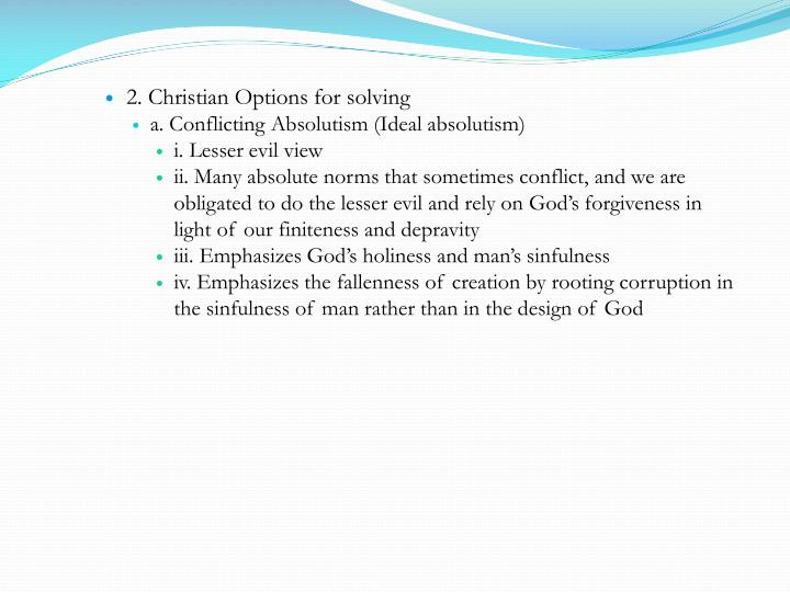 2. Christian Options for solving