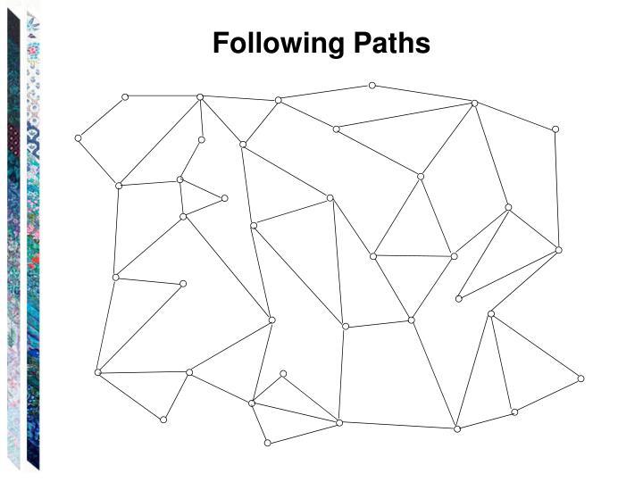 Following Paths