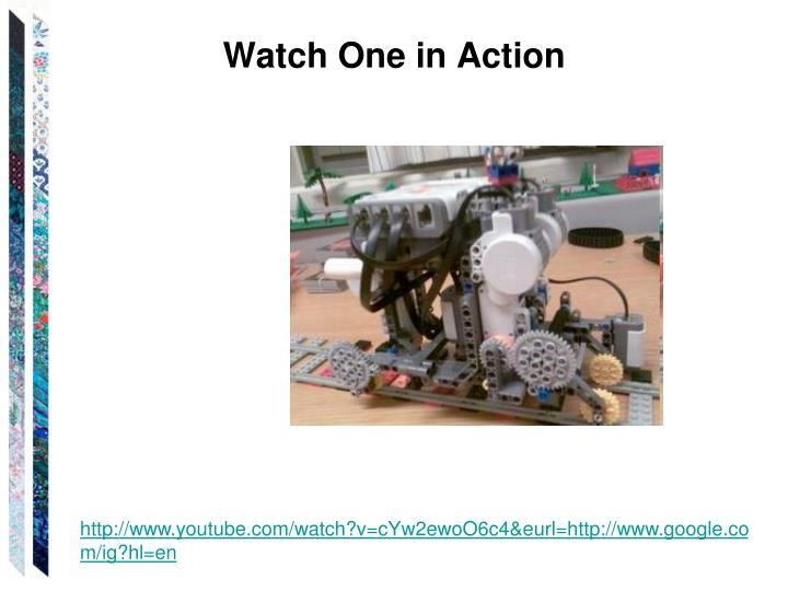 Watch One in Action