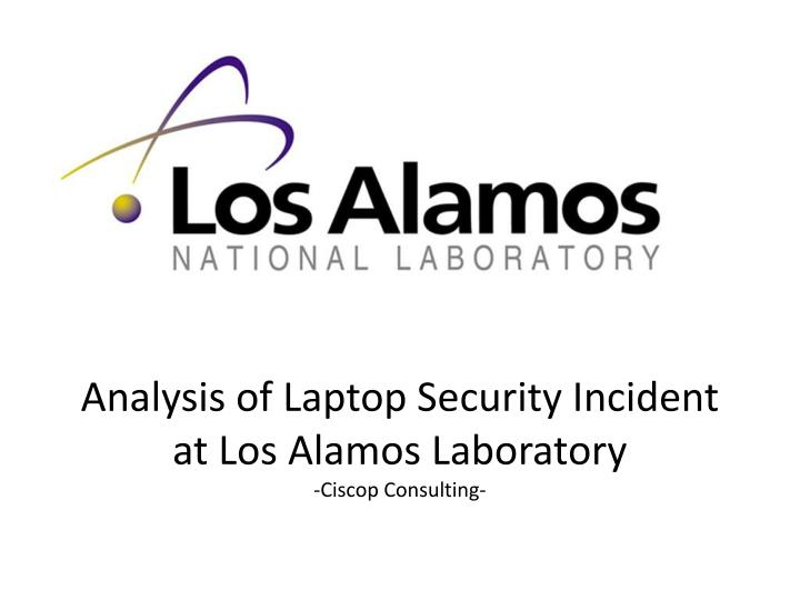 Analysis of Laptop Security Incident at Los Alamos Laboratory