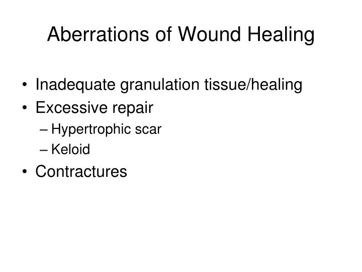 Aberrations of Wound Healing