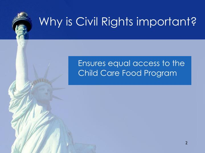 Why is Civil Rights important?