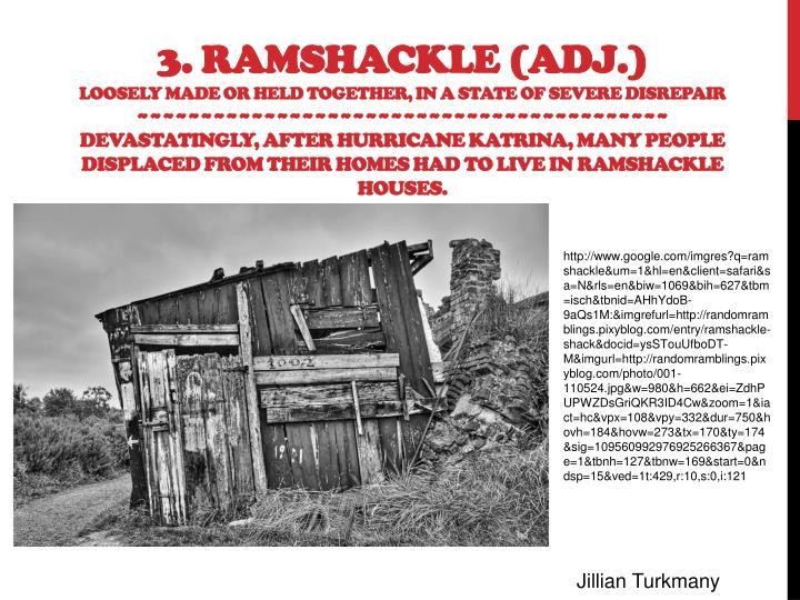 3. Ramshackle (ADJ.)