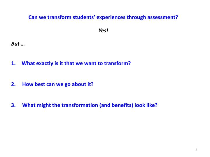Can we transform students' experiences through assessment?