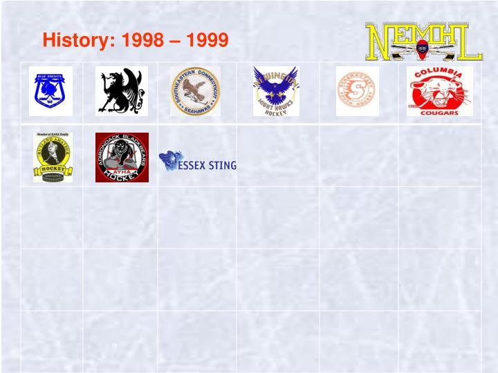 History: 1998 – 1999