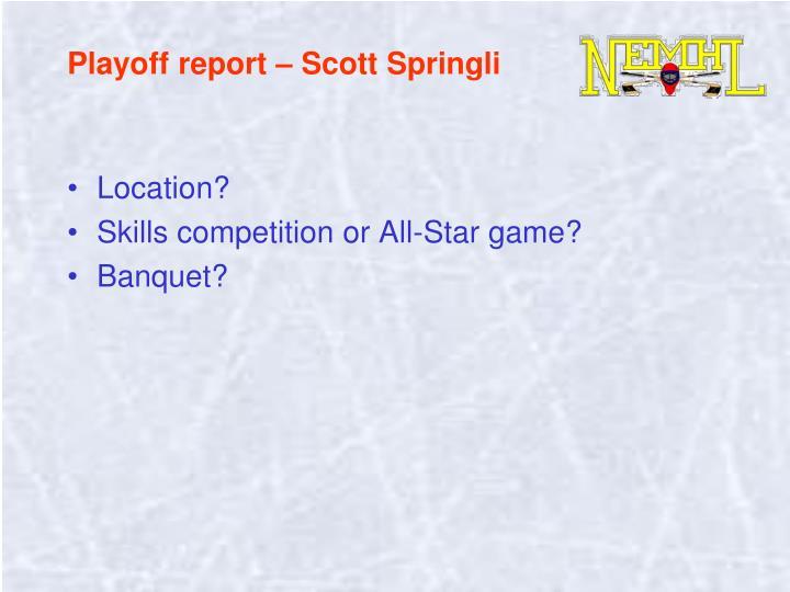 Playoff report – Scott