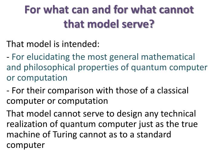 For what can and for what cannot that model serve?