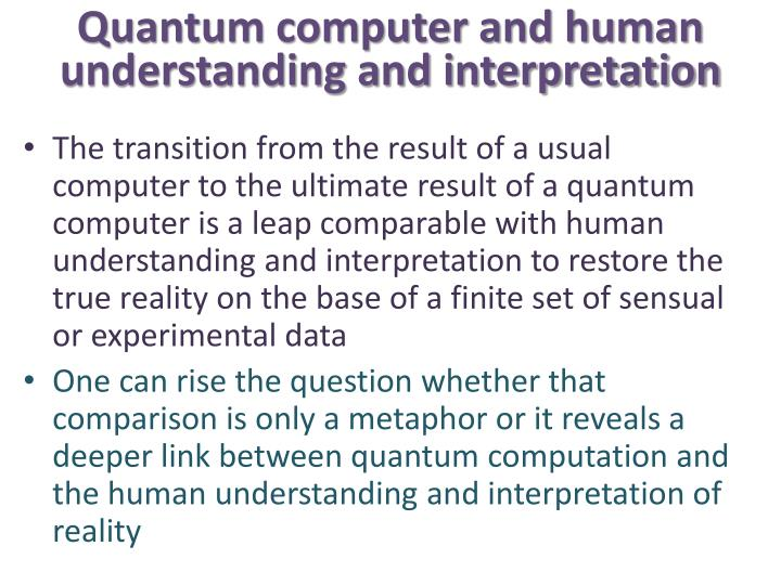 Quantum computer and human understanding and interpretation