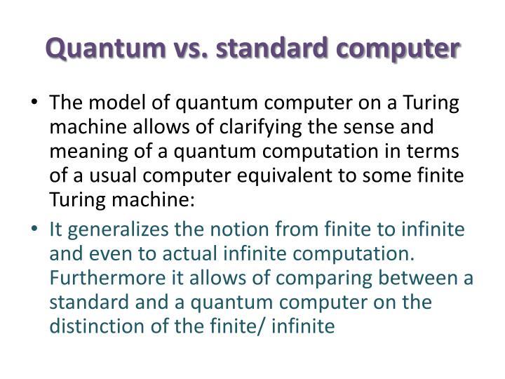 Quantum vs. standard computer