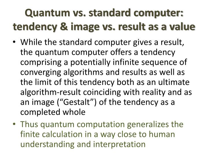 Quantum vs. standard computer: tendency & image vs. result as a value
