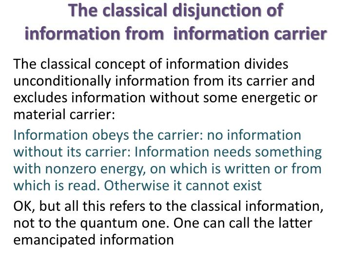The classical disjunction of information from  information carrier