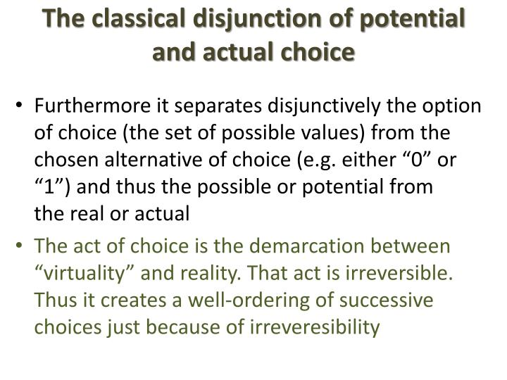 The classical disjunction of potential and actual choice
