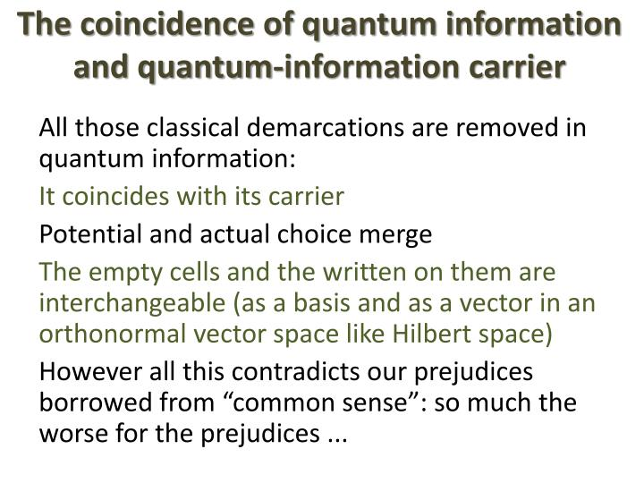 The coincidence of quantum information and quantum-information carrier