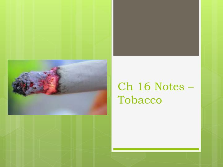 Ch 16 notes tobacco