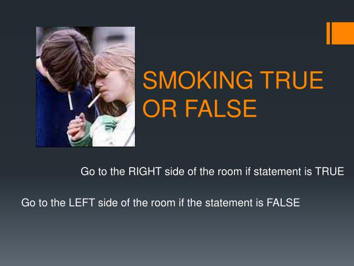 Smoking true or false