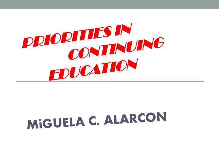 Priorities in continuing education
