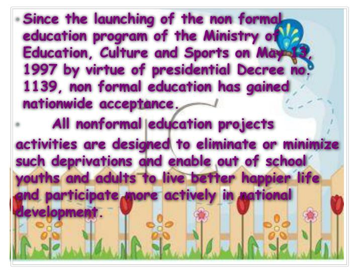 Since the launching of the non formal education program of the Ministry of  Education, Culture and S...