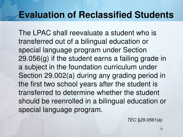 Evaluation of Reclassified Students