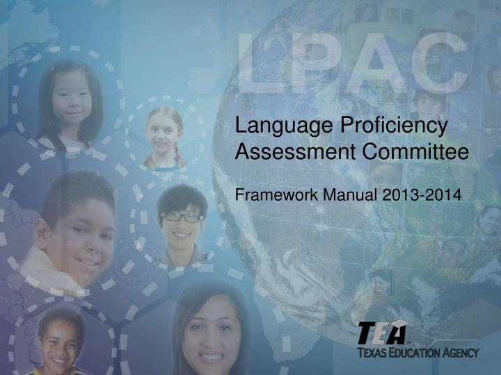 Language proficiency assessment committee framework manual 2013 2014