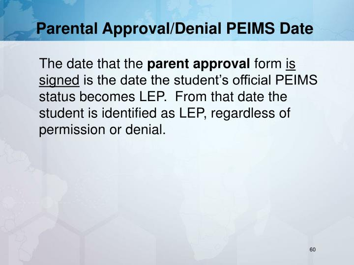 Parental Approval/Denial PEIMS Date