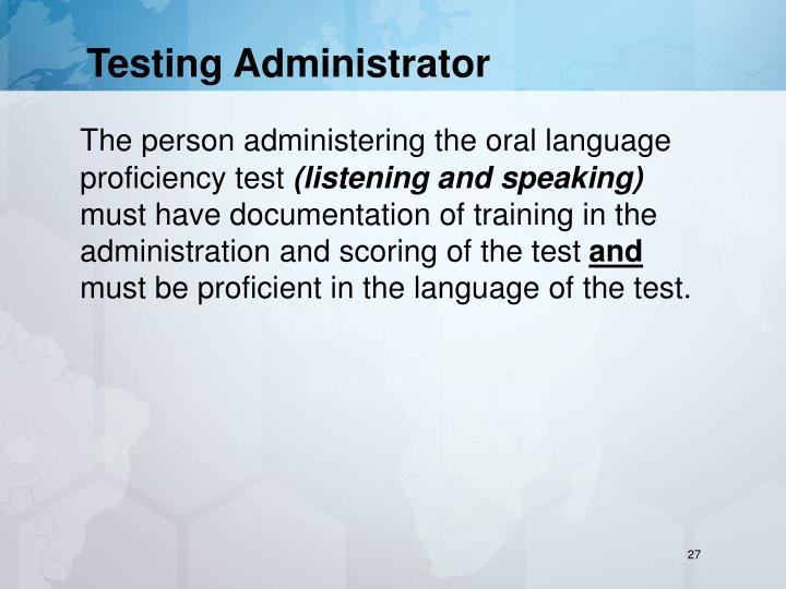 Testing Administrator