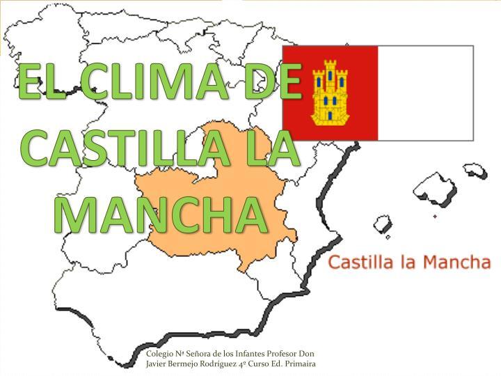 EL CLIMA DE CASTILLA LA MANCHA