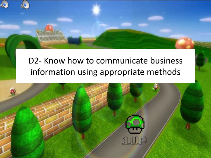 business communication d2 Business communication – d2 d2: evaluate the effectiveness of business information and its communication as key contributors to the success of an organisation, using examples to illustrate your points in this assignment i will be evaluating the effectiveness of business information and its communication as key contributors to the success of.