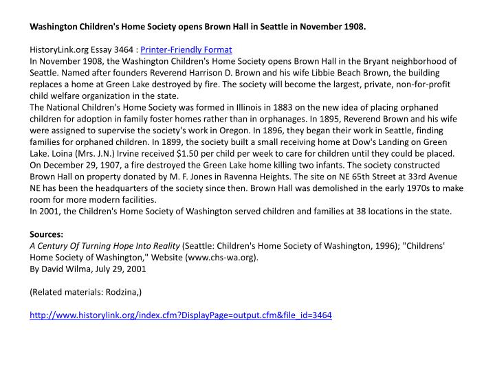 Washington Children's Home Society opens Brown Hall in Seattle in November 1908.