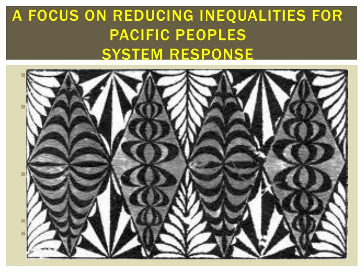 A Focus on Reducing inequalities For Pacific Peoples